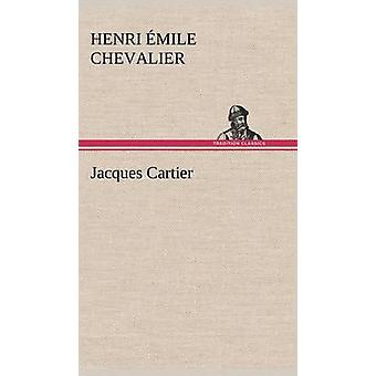 Jacques Cartier by Chevalier & H. mile Henri mile