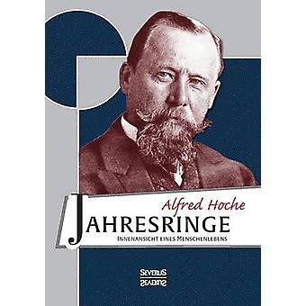 Jahresringe Innenansicht eines Menschenlebens by Hoche & Alfred