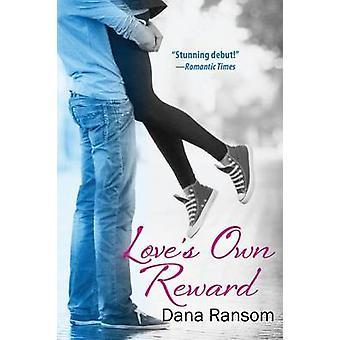 Loves Own Reward by Ransom & Dana