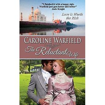 The Reluctant Wife by Warfield & Caroline