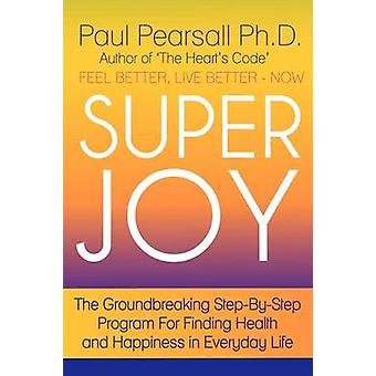 Super Joy by Pearsall & Ph. D. Paul