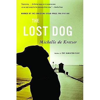 The Lost Dog - A Novel by Michelle De Kretser - 9780316001847 Book