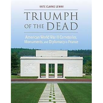 Triumph of the Dead - American World War II Cemeteries - Monuments - a