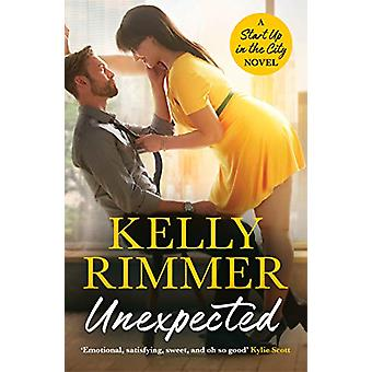 Unexpected - A sizzling - sexy friends-to-lovers romance by Kelly Rimm