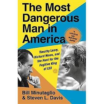 L'homme le plus dangereux en Amérique - Timothy Leary - Richard Nixon et