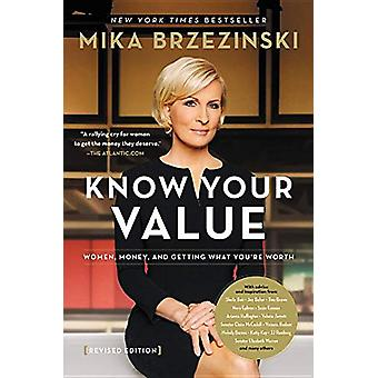 Knowing Your Value (Revised) - Women - Money - and Getting What You're