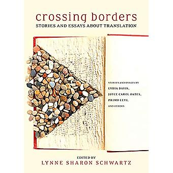 Crossing Borders - Stories and Essays About Translation by Lynne Sharo