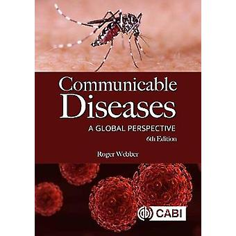 Communicable Diseases - A Global Perspective by Roger Webber - 9781786