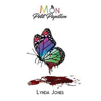 Mon Petit Papillon by Lynda Jones - 9781786931054 Book