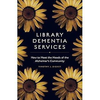 Library Dementia Services - How to Meet the Needs of the Alzheimer's C
