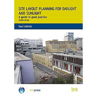 Site Layout Planning for Daylight and Sunlight - A Guide to Good Pract