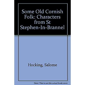Some Old Cornish Folk - Characters from St Stephen-In-Brannel by Salom
