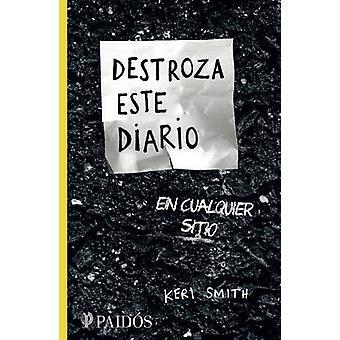 Destroza Este Diario En Cualquier Sitio by Keri Smith - 9786077470625