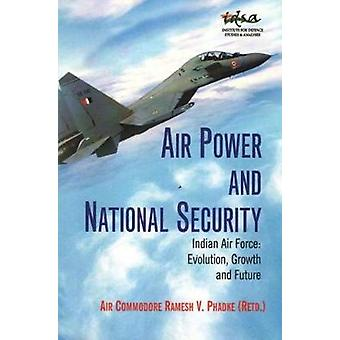 Airpower and National Security by Ramesh V. Phadke - 9788182748408 Bo