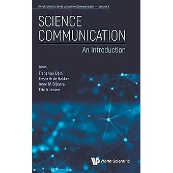 Science Communication - An Introduction by Frans Van Dam - 97898112098