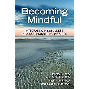 Bli oppmerksom - integrere Mindfulness i din psykiske Pract