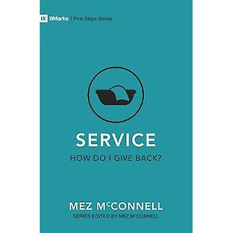 Service - How Do I Give Back? by Mez McConnell - 9781527104723 Book