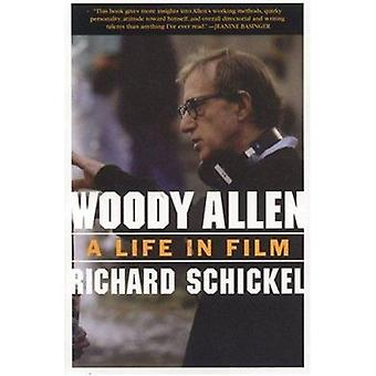 Woody Allen - A Life in Film by Richard Schickel - 9781566636025 Book