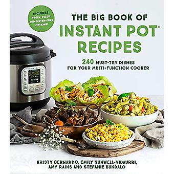 The Big Book of Instant Pot Recipes - 240 Must-Try Dishes for Your Mul