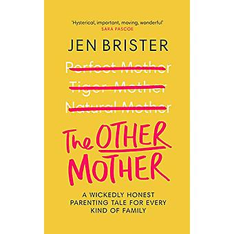 The Other Mother - A wickedly honest parenting tale for every kind of