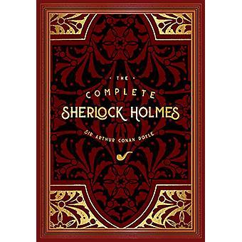 The Complete Sherlock Holmes by Sir Arthur Conan Doyle - 978163106644