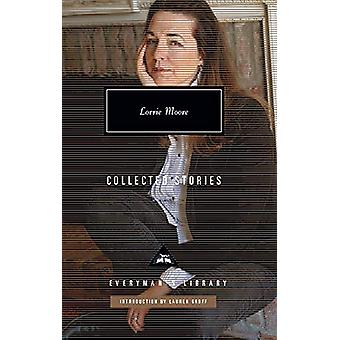 Collected Stories by Lorrie Moore - 9781841593937 Book
