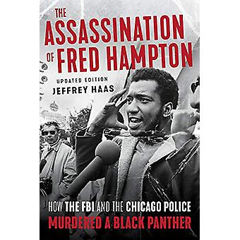 The Assassination of Fred Hampton - How the FBI and the Chicago Police