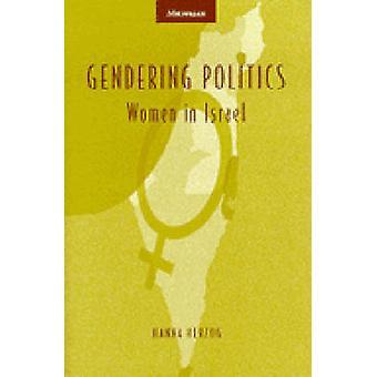 Gendering Politics - Women in Israel by Hanna Herzog - 9780472109456 B