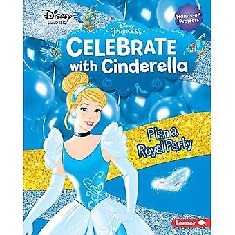 Feiern Sie mit Cinderella: Planen Sie eine royale Party (Disney Princess Celebrations)