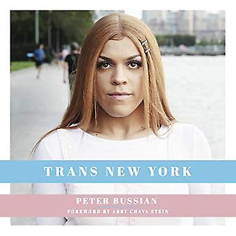 Trans New York: Photos and� Stories of Transgender New� Yorkers