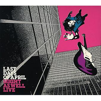 Last Days of April - Might as Well Live [CD] USA import