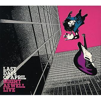 Huhtikuun viimeiset päivät - Might as Well Live [CD] Usa:n tuonti