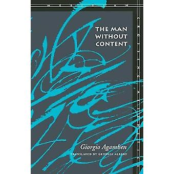 The Man Without Content by Giorgio Agamben & Translated by Georgia Albert