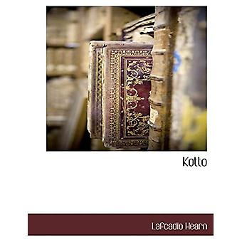Kotto by Lafcadio Hearn - 9781117893808 Book