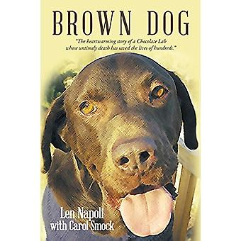 Brown Dog by Len Napoli - 9781483458144 Book