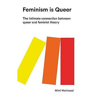 Feminism is Queer - The Intimate Connection between Queer and Feminist