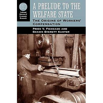 A Prelude to the Welfare State by Price V. FishbackShawn Everett Kantor