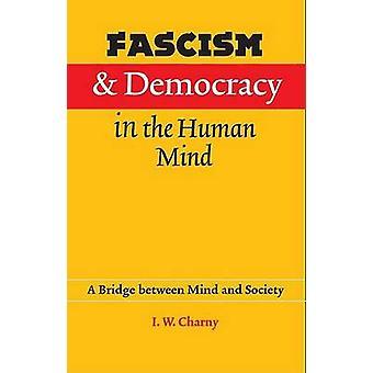 Fascisme en democratie in de menselijke geest door Israël W. Charny