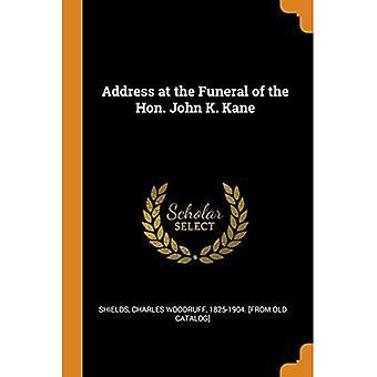 Address at the Funeral of the Hon. John K. Kane