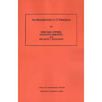 An Introduction to G-functions by Bernard Dwork - Giovanni Gerotto -