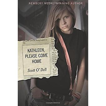 Kathleen Please Come Home by Scott O Dell