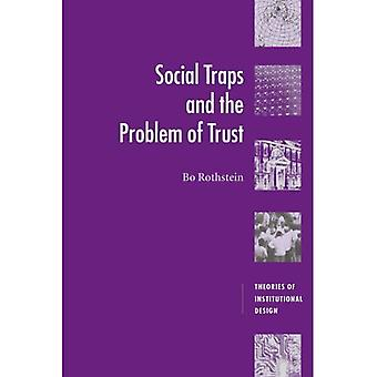 Social Traps and the Problem of Trust (Theories of Institutional Design)