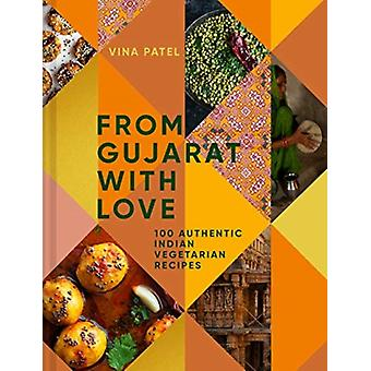 From Gujarat With Love by Vina Patel
