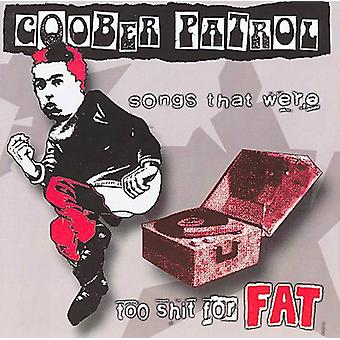 Goober Patrol - Songs That Were Too Shit for Fat Goober Patrol [CD] USA import