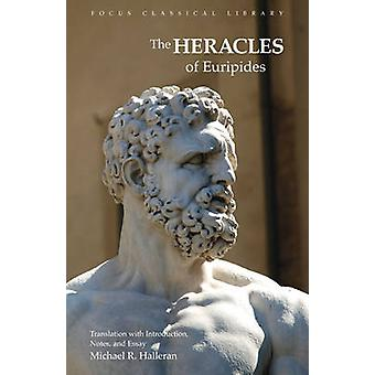 Heracles by Euripides & Edited and translated by Michael R Halleran