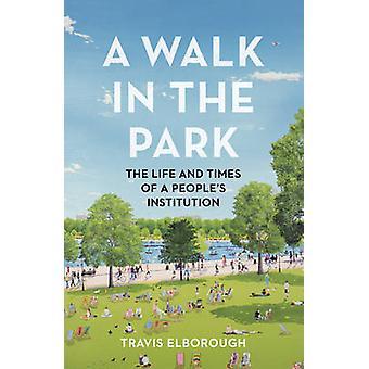 Wandelen in het Park - The Life and Times van een instelling door Tra