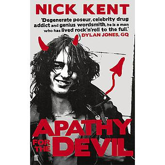 Apathy for the Devil - A Seventies Memoir (Main) by Nick Kent - 978057