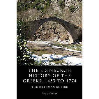 The Edinburgh History of the Greeks - 1453 to 1774 - The Ottoman Empir