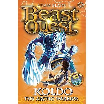Koldo the Arctic Warrior by Adam Blade - 9781408304402 Book