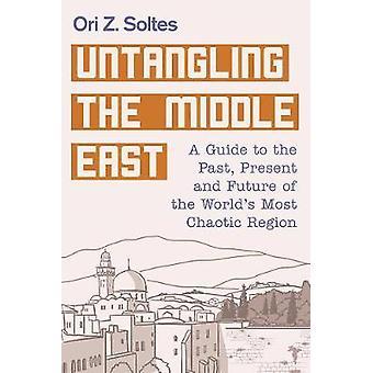 Udrede Mellemøsten - en Guide til fortid - nutid- og fr